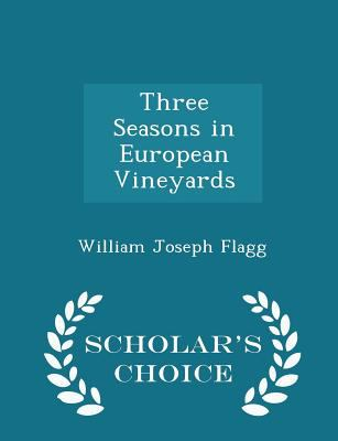 Three Seasons in European Vineyards - Scholar's Choice Edition