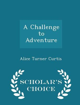 A Challenge to Adventure - Scholar's Choice Edition