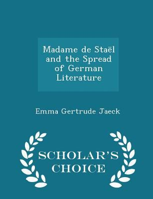 Madame de Stal and the Spread of German Literature - Scholar's Choice Edition
