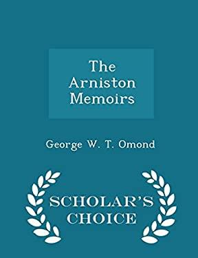 The Arniston Memoirs - Scholar's Choice Edition