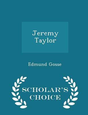 Jeremy Taylor - Scholar's Choice Edition