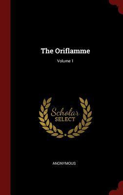 The Oriflamme; Volume 1