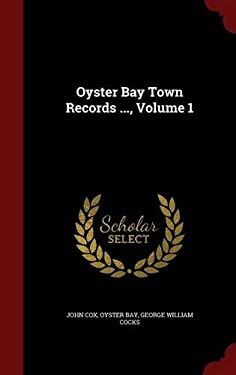 Oyster Bay Town Records ..., Volume 1