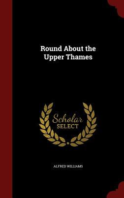 Round About the Upper Thames