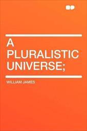 A Pluralistic Universe; 17999654