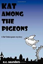 Kat Among the Pigeons: A Kat Shakespeare Mystery 20701059