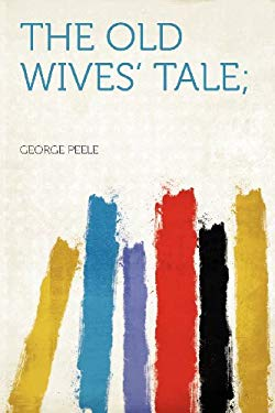 The Old Wives' Tale; 9781290305259