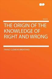 The Origin of the Knowledge of Right and Wrong 18038497