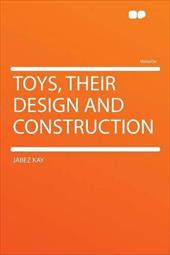 Toys, Their Design and Construction 18012822