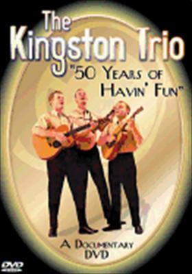 The Kingston Trio: 50 Years of Havin' Fun