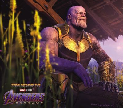 The Road to Marvel's Avengers: Endgame - The Art of the Marvel Cinematic Universe