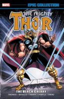 Thor Epic Collection: The Black Galaxy (The Mighty Thor Epic Collection)