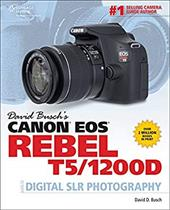 David Busch's Canon EOS Rebel T5/1200D Guide to Digital SLR Photography 22577480