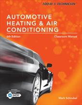 Today's Technician: Automotive Heating & Air Conditioning Classroom Manual 23578693