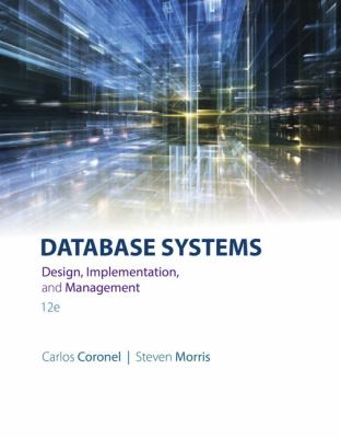 Database Systems: Design, Implementation, & Management - 12th Edition