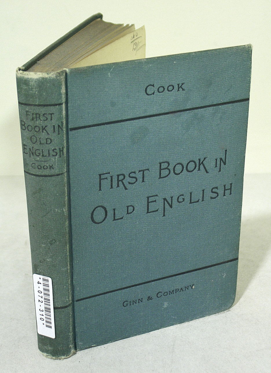 A First Book in Old English: Grammar, Reader, Notes, and Vocabulary.