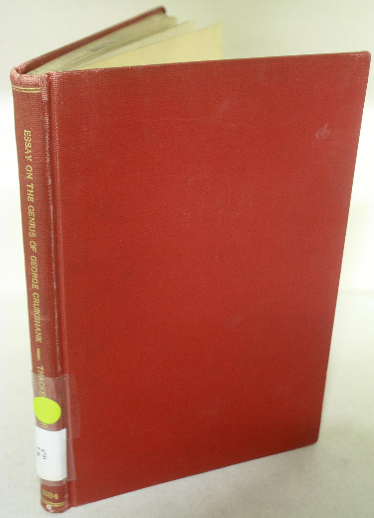 An Essay on the Genius of George Cruikshank: Reprinted verbatim from
