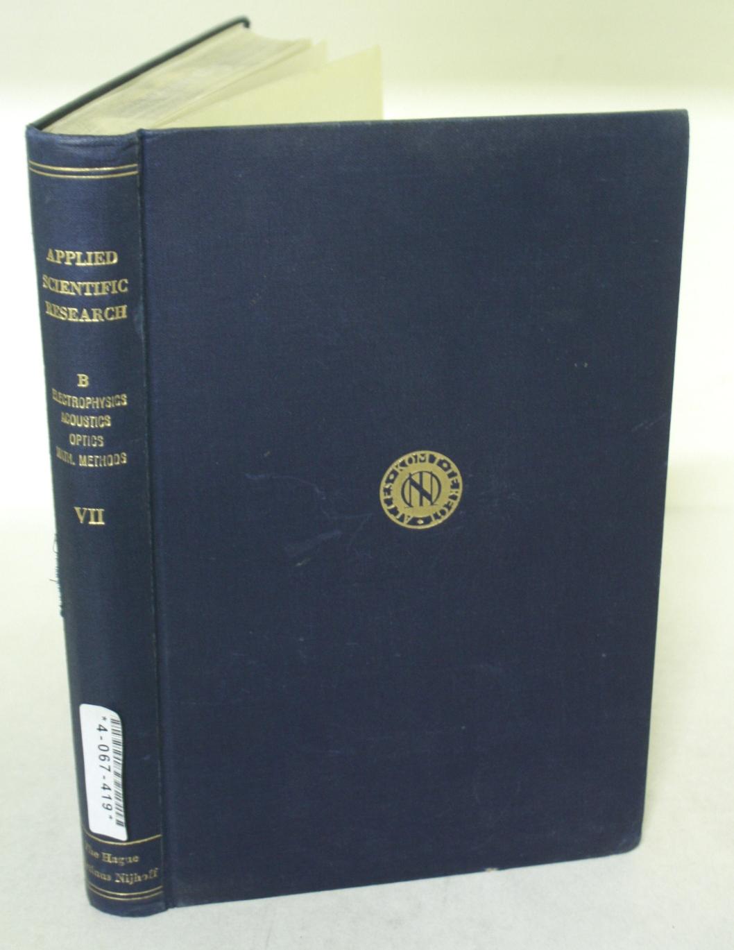 Applied Scientific Research Volume B VII - Electrophysics, Acoustics, Optics, Mathematical Methods