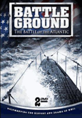Battle Ground: The Battle of the Atlantic