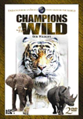 Champions of the Wild: Our Wildlife