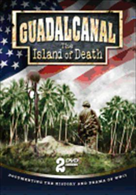 Guadalcanal: The Island of Death