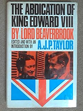 The Abdication of King Edward VIII, edited by A.J.P. Taylor