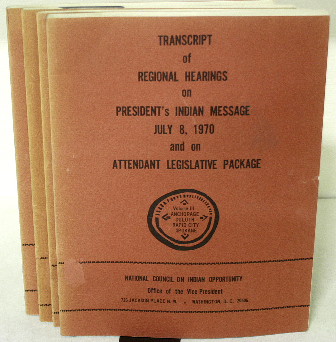 Transcript of Regional Hearings on President's Indian Message July 8, 1970and on Attendant Legislative Package. Volumes I - IV (Four Volumes) BWB13075516