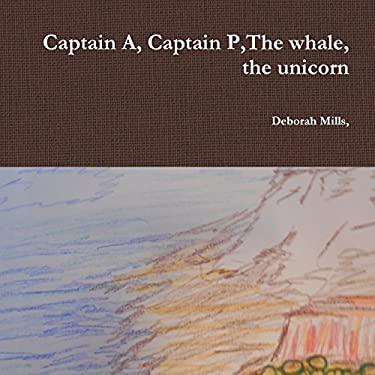 Captain A, Captain P,The whale, the unicorn