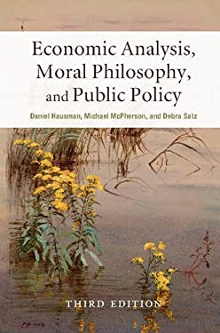 Economic Analysis, Moral Philosophy, and Public Policy