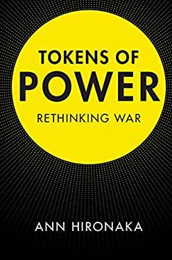 Tokens of Power: Rethinking War