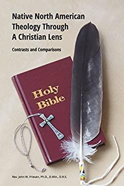 Native North American Theology Through A Christian Lens