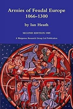 Armies of Feudal Europe 1066-1300