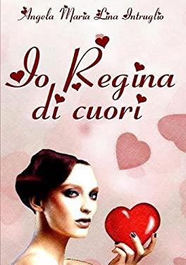 IO REGINA DI CUORI (Italian Edition)