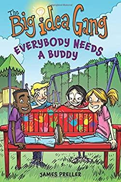 Everybody Needs a Buddy (The Big Idea Gang)