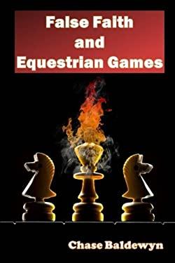 False Faith and Equestrian Games