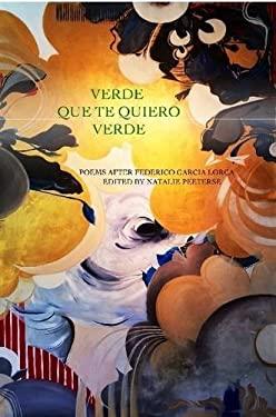 Verde Que Te Quiero Verde: Poems after Federico Garcia Lorca