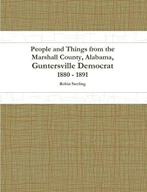 People and Things from the Marshall County, Alabama, Guntersville Democrat 1880 - 1891