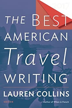 The Best American Travel Writing 2017 (The Best American Series )