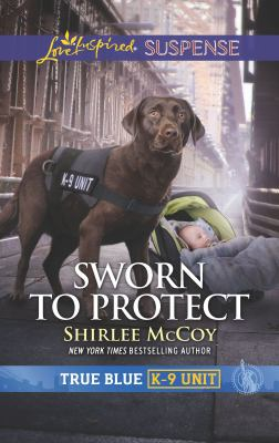 Sworn to Protect (Love Inspired Suspense)