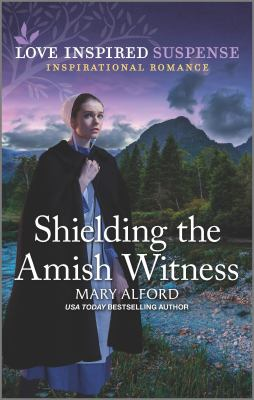 Shielding the Amish Witness (Love Inspired Suspense)