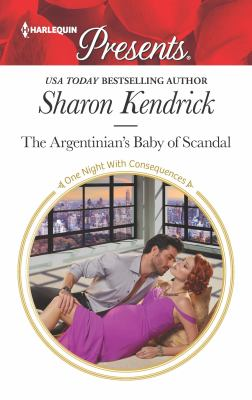 The Argentinian's Baby of Scandal (One Night With Consequences)