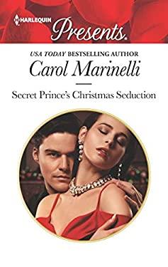 Secret Prince's Christmas Seduction (Harlequin Presents)