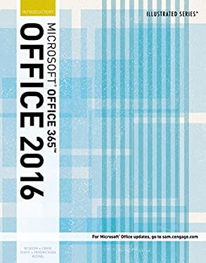 Illustrated Microsoft Office 365 & Office 2016: Introductory, Loose-leaf Version (Illustrated Series)