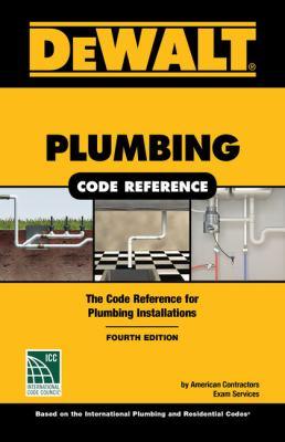DEWALT Plumbing Code Reference: Based on the 2018 International Plumbing and Residential Codes (DEWALT Series)