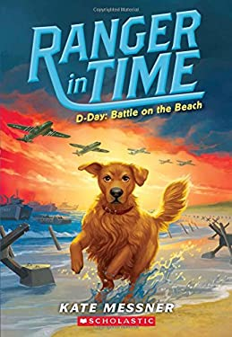 D-Day: Battle on the Beach (Ranger in Time #7)