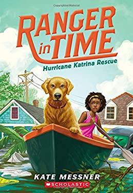 Hurricane Katrina Rescue (Ranger in Time #8)