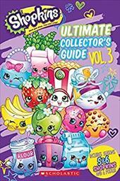 Ultimate Collector's Guide: Volume 3 (Shopkins) 23927744