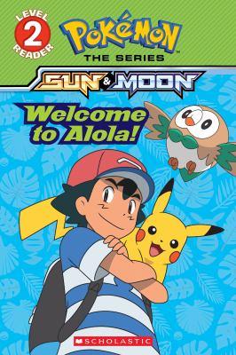 Welcome to Alola! (Pokémon Alola: Level 2 Reader)