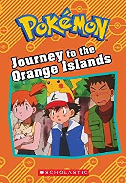 Journey to the Orange Islands (Pokmon: Chapter Book)