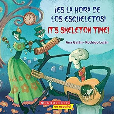 Es la hora de los esqueletos! / It's Skeleton Time! (Spanish Edition)